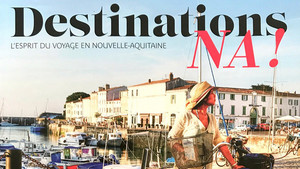 magazine, destinations, nouvelle-aquitaine, france